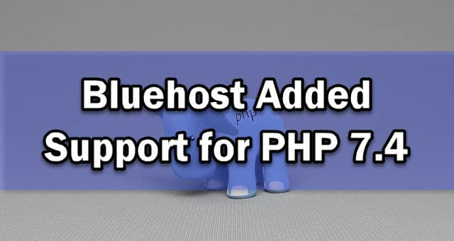 Bluehost added support for PHP 7.4 for Shared Hosting plans