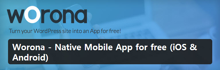 Worona - Native Mobile App for free (iOS & Android)
