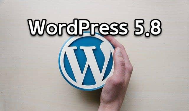 WordPress 5.8の新機能 -  Template Editor、ブロックウィジェットの導入など